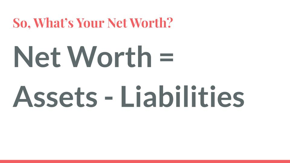 So What's Your Net Worth