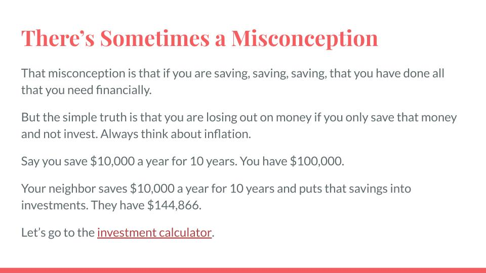 There's Sometimes a Misconception (Savings to Investing)
